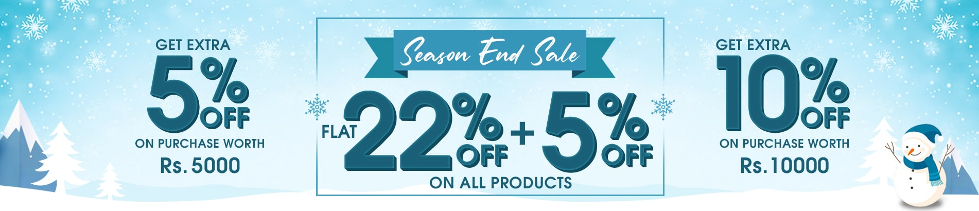 Super Saving Festive Deal - Flat 22% discount on all our products and additionally 5% as a complimentary discount on all the orders